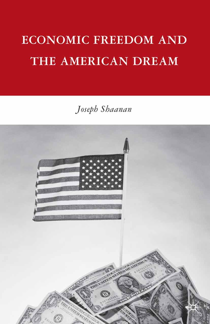 Shaanan, Joseph - Economic Freedom and the American Dream, ebook