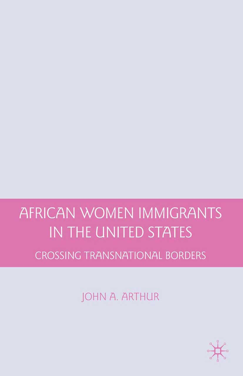 Arthur, John A. - African Women Immigrants in the United States, ebook