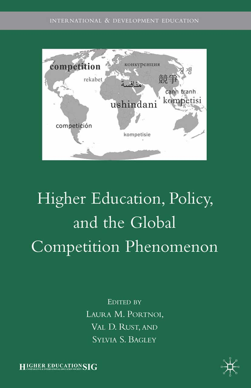 Bagley, Sylvia S. - Higher Education, Policy, and the Global Competition Phenomenon, ebook