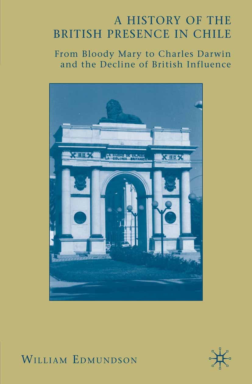 Edmundson, William - A History of the British Presence in Chile, ebook
