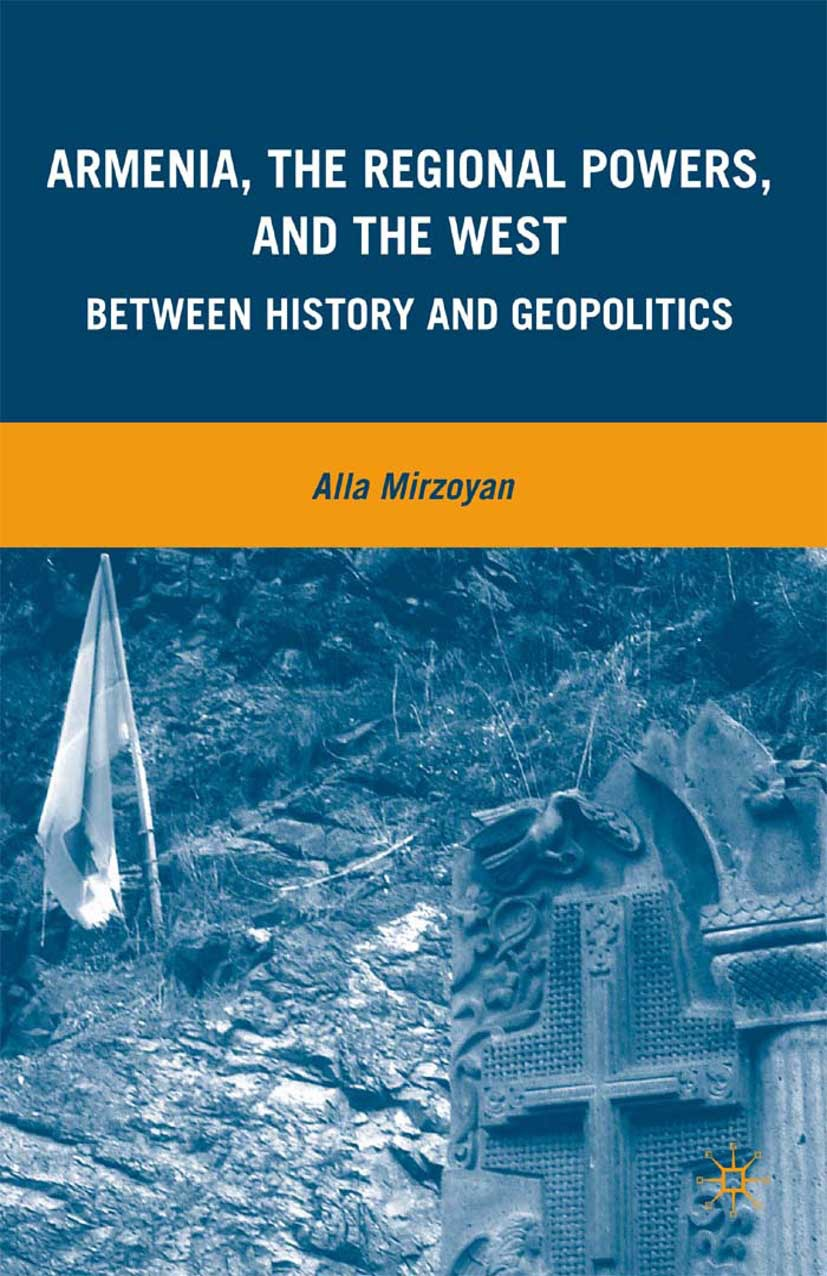 Mirzoyan, Alla - Armenia, the Regional Powers, and the West, ebook