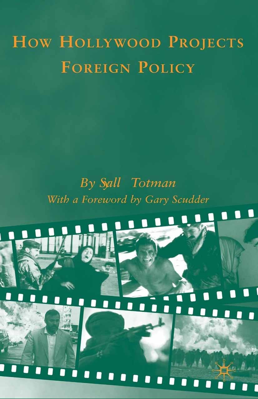 Totman, Sally-Ann - How Hollywood Projects Foreign Policy, ebook