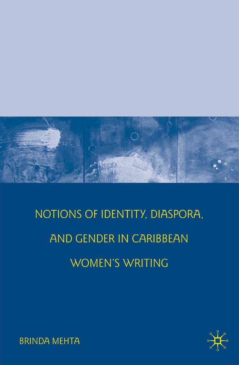 Mehta, Brinda - Notions of Identity, Diaspora, and Gender in Caribbean Women's Writing, ebook