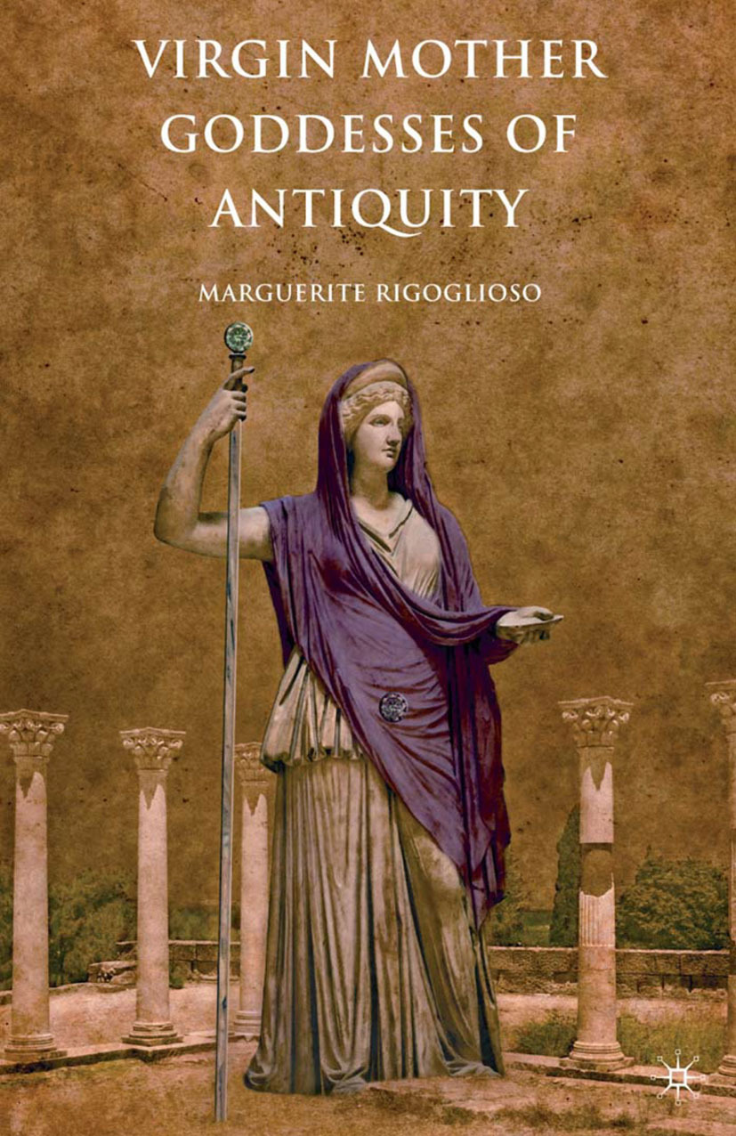 Rigoglioso, Marguerite - Virgin Mother Goddesses of Antiquity, ebook