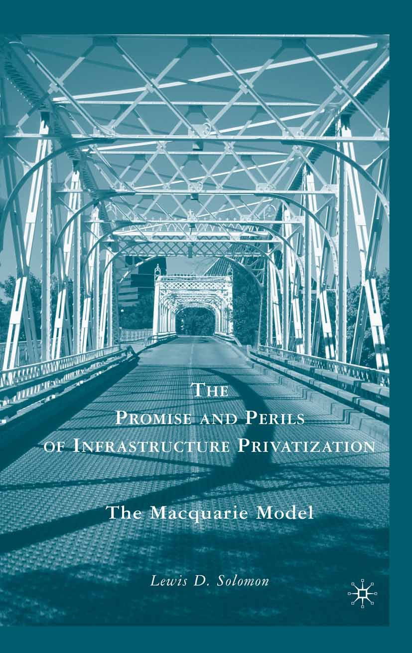 Solomon, Lewis D. - The Promise and Perils of Infrastructure Privatization, ebook
