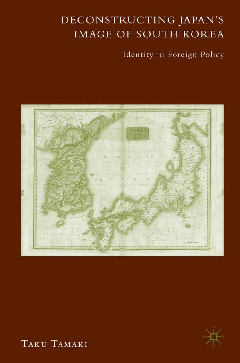 Tamaki, Taku - Deconstructing Japan's Image of South Korea, ebook