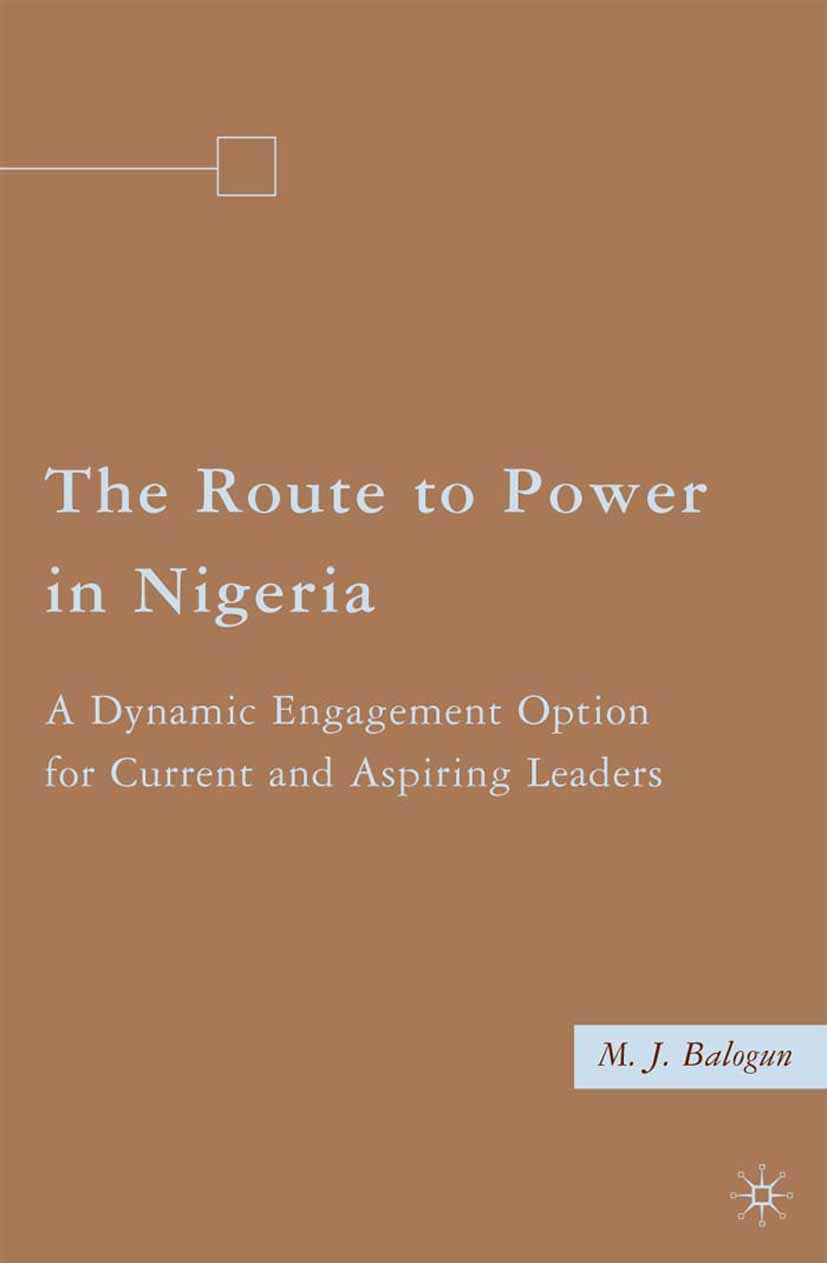 Balogun, M. J. - The Route to Power in Nigeria, ebook