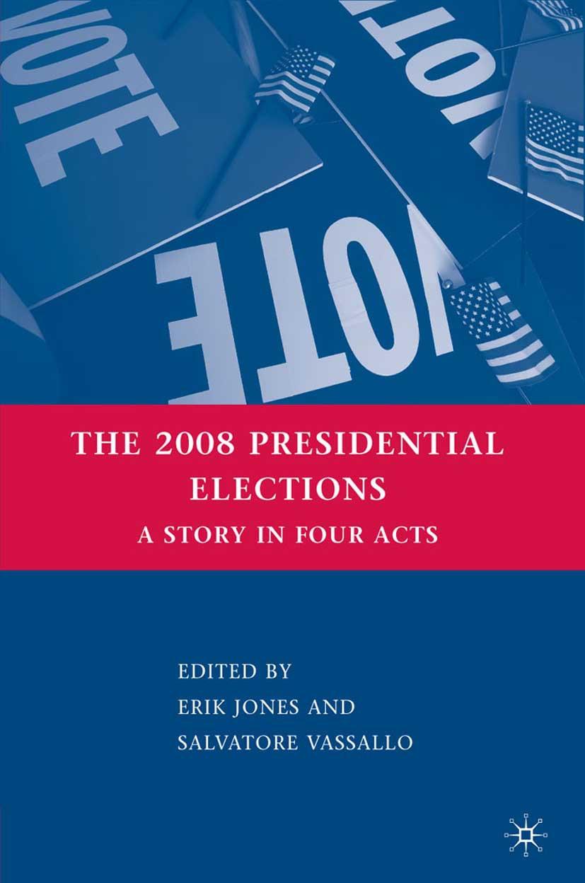 Jones, Erik - The 2008 Presidential Elections, ebook
