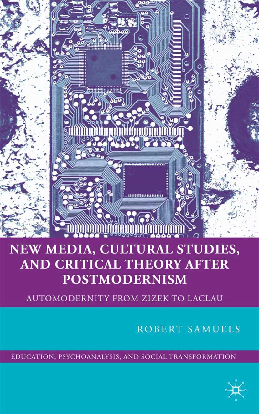 Samuels, Robert - New Media, Cultural Studies, and Critical Theory after Postmodernism, ebook