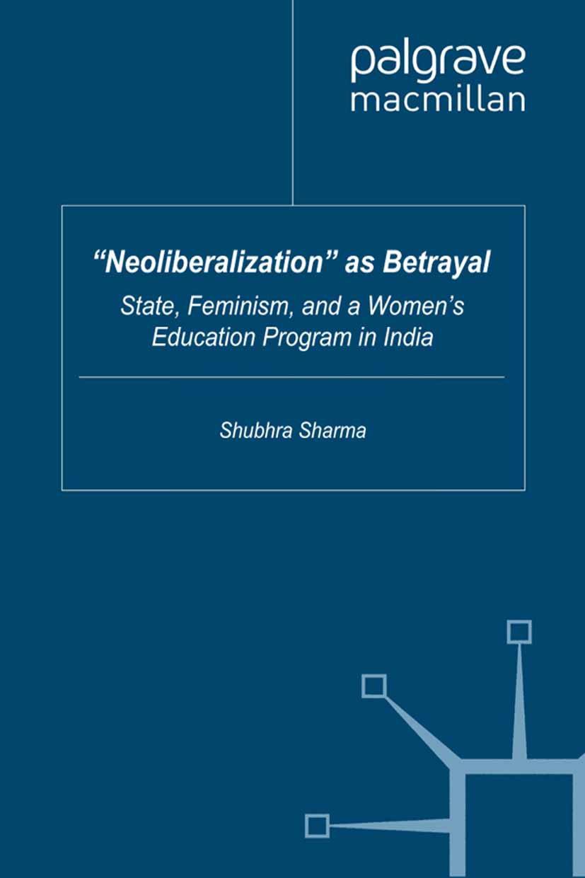 "Sharma, Shubhra - ""Neoliberalization"" as Betrayal, ebook"