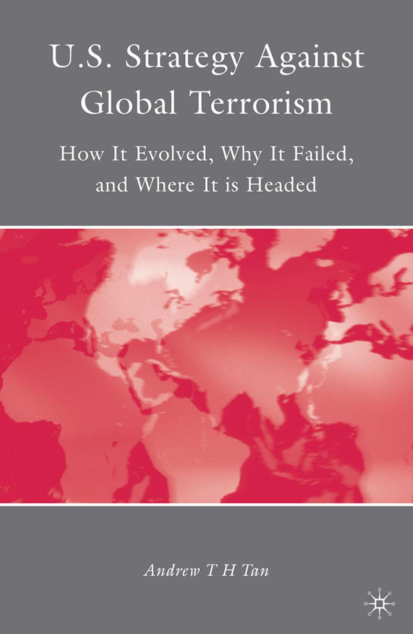 Tan, Andrew T. H. - U.S. Strategy Against Global Terrorism, ebook