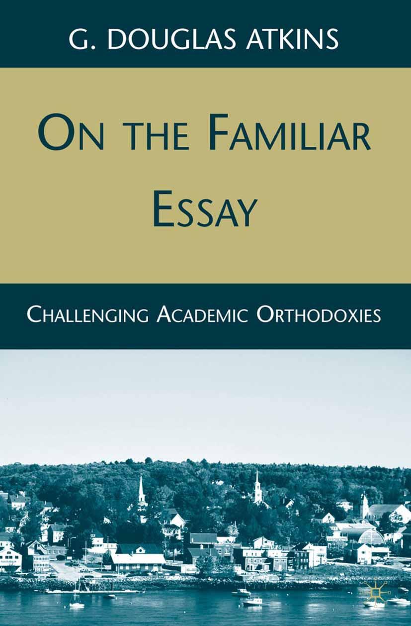 Atkins, G. Douglas - On the Familiar Essay, ebook