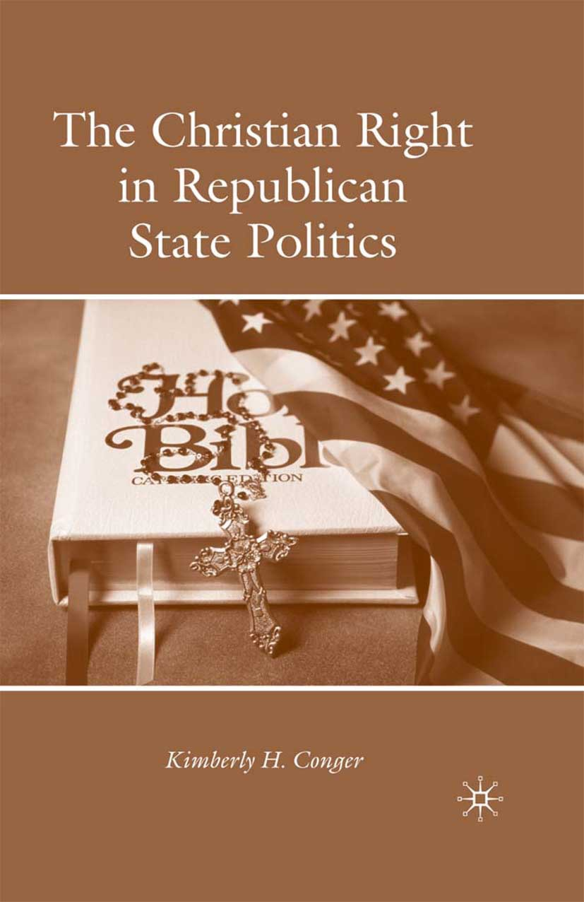 Conger, Kimberly H. - The Christian Right in Republican State Politics, ebook