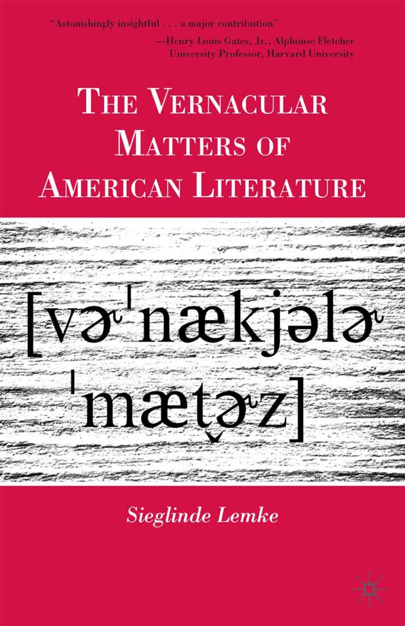Lemke, Sieglinde - The Vernacular Matters of American Literature, ebook