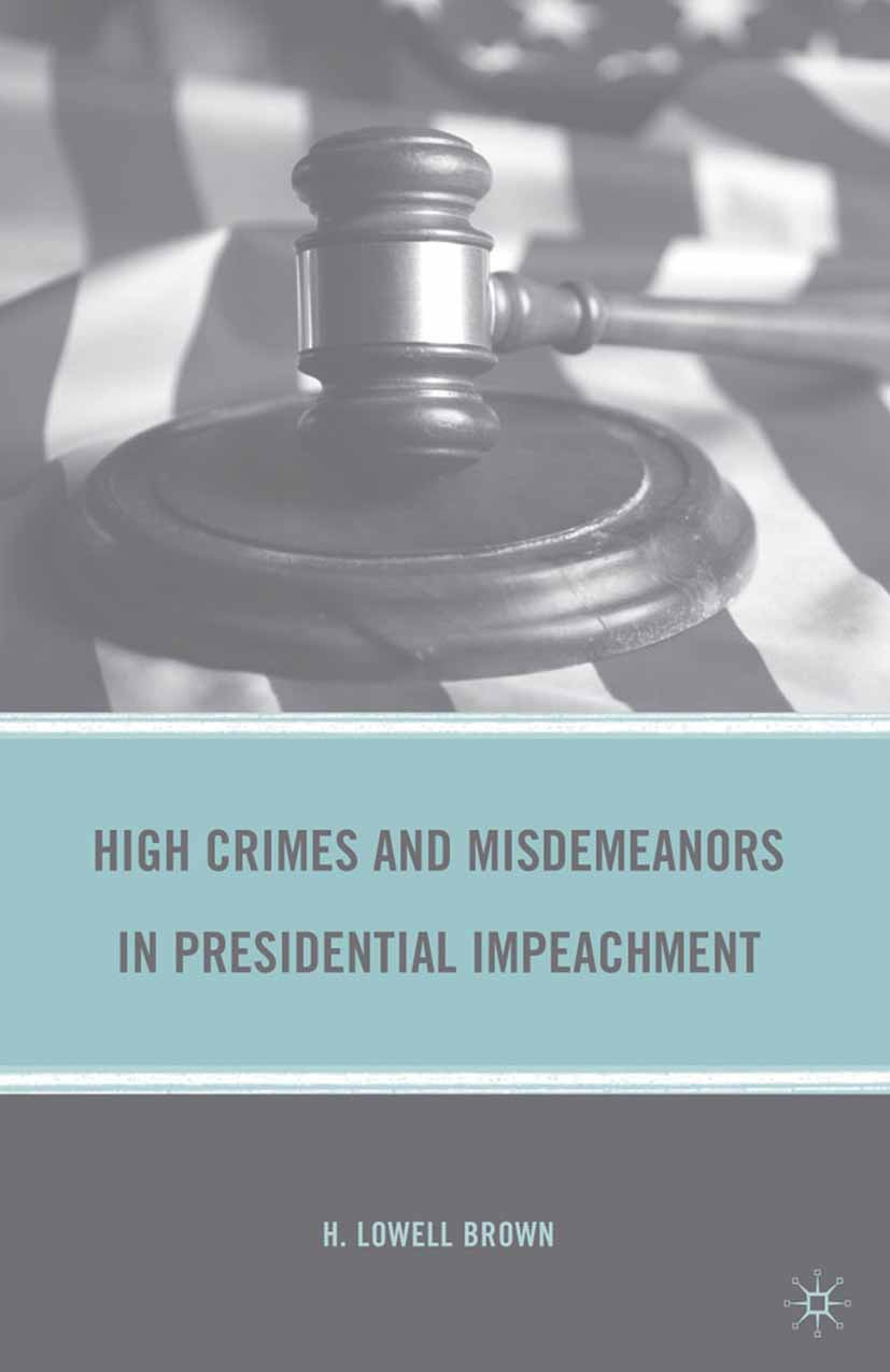 Brown, H. Lowell - High Crimes and Misdemeanors in Presidential Impeachment, ebook