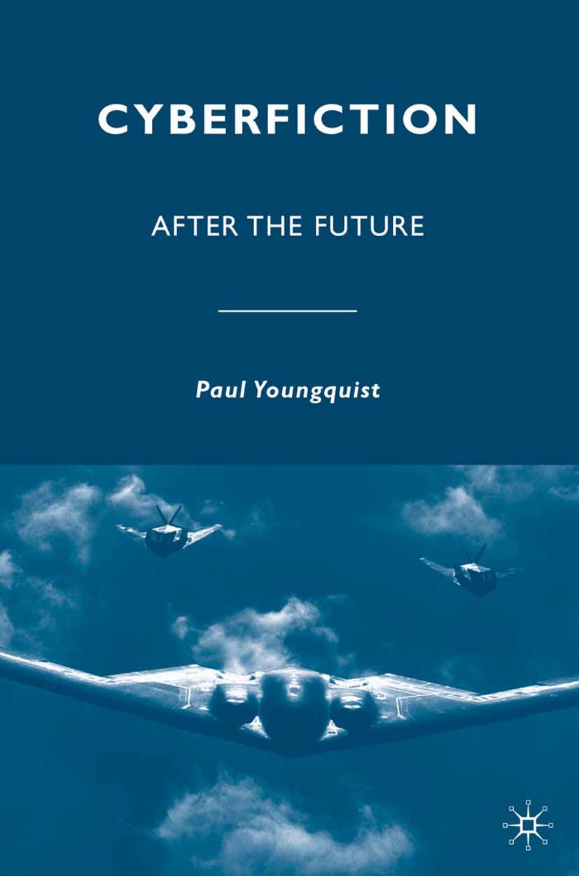 Youngquist, Paul - Cyberfiction After the Future, ebook