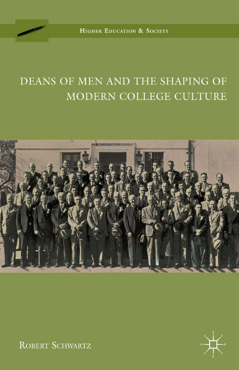 Schwartz, Robert - Deans of Men and the Shaping of Modern College Culture, ebook