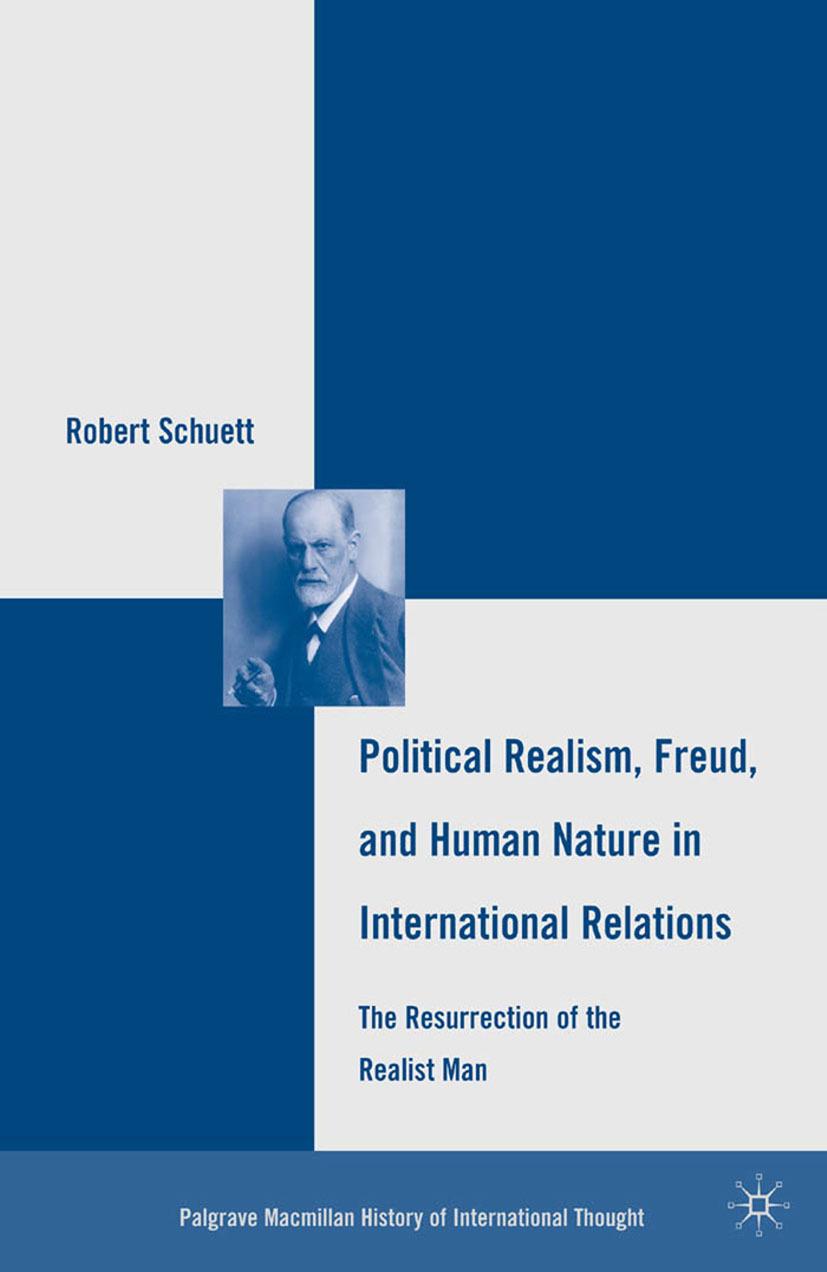 Schuett, Robert - Political Realism, Freud, and Human Nature in International Relations, ebook