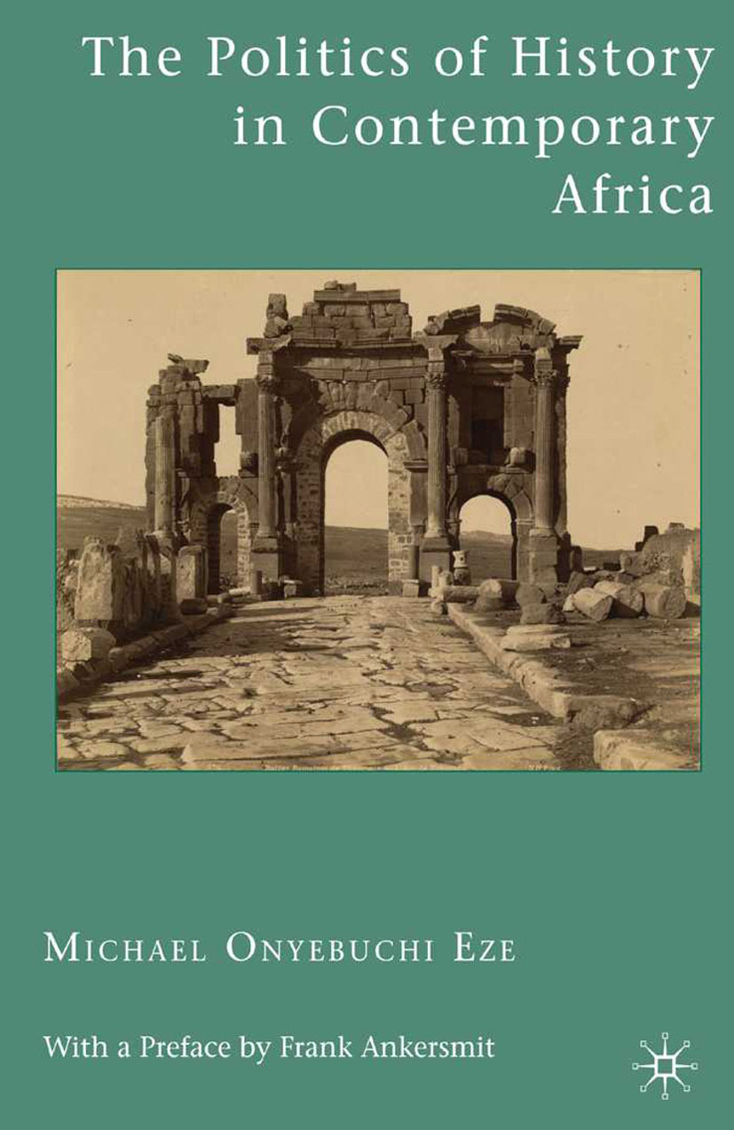 Eze, Michael Onyebuchi - The Politics of History in Contemporary Africa, ebook