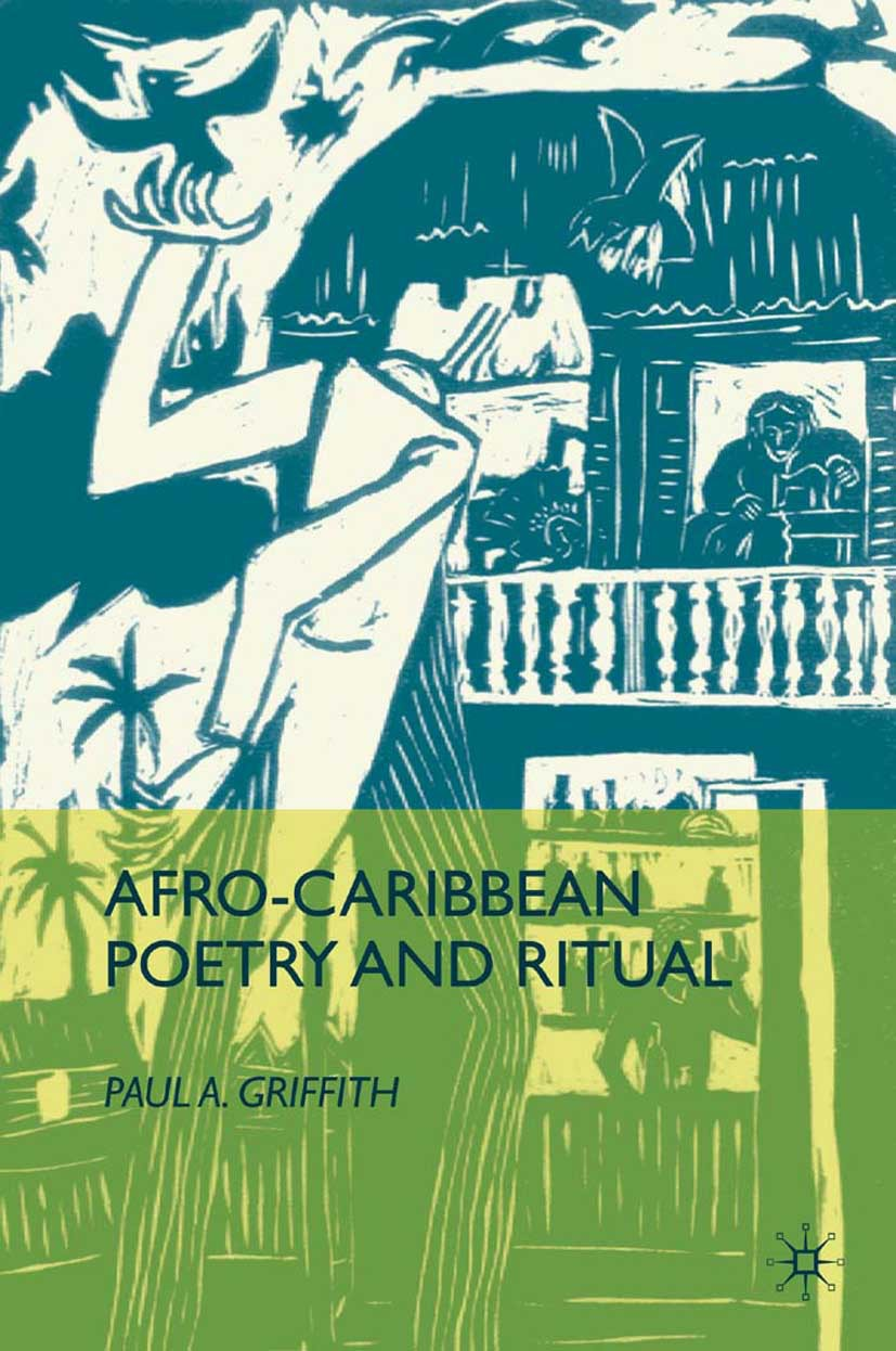 Griffith, Paul A. - Afro-Caribbean Poetry and Ritual, e-bok