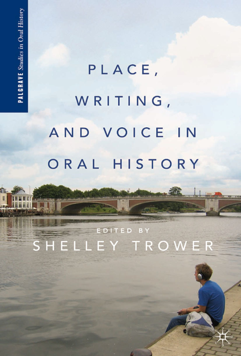 Trower, Shelley - Place, Writing, and Voice in Oral History, ebook