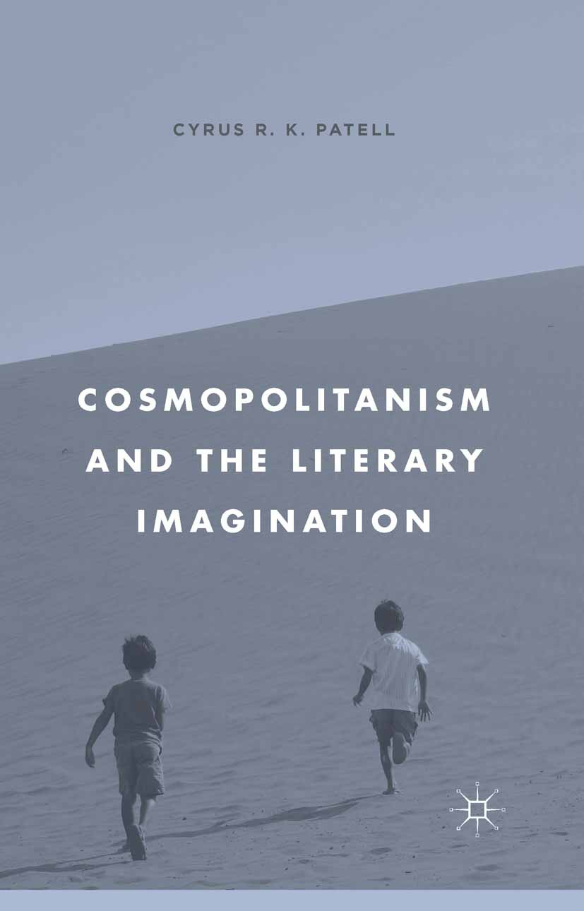 Patell, Cyrus R. K. - Cosmopolitanism and the Literary Imagination, ebook