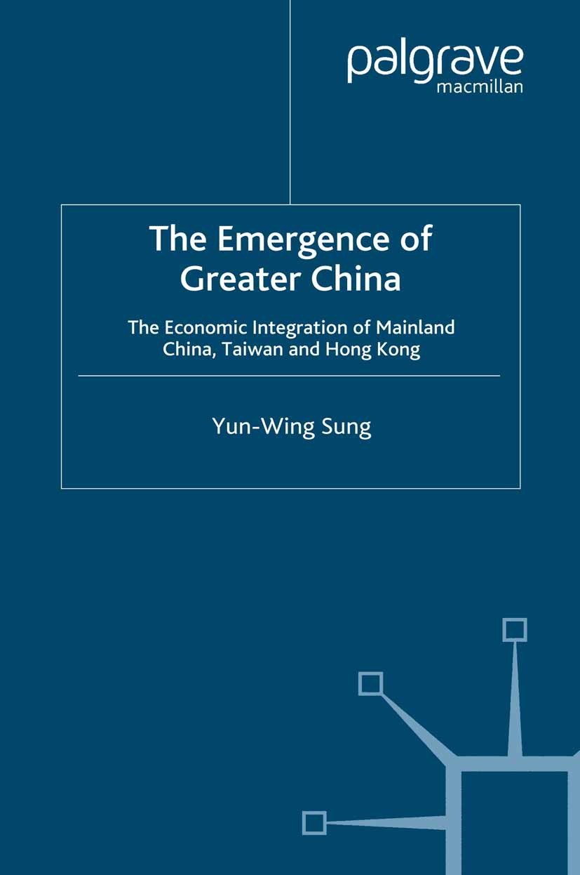 Sung, Yun-Wing - The Emergence of Greater China, ebook