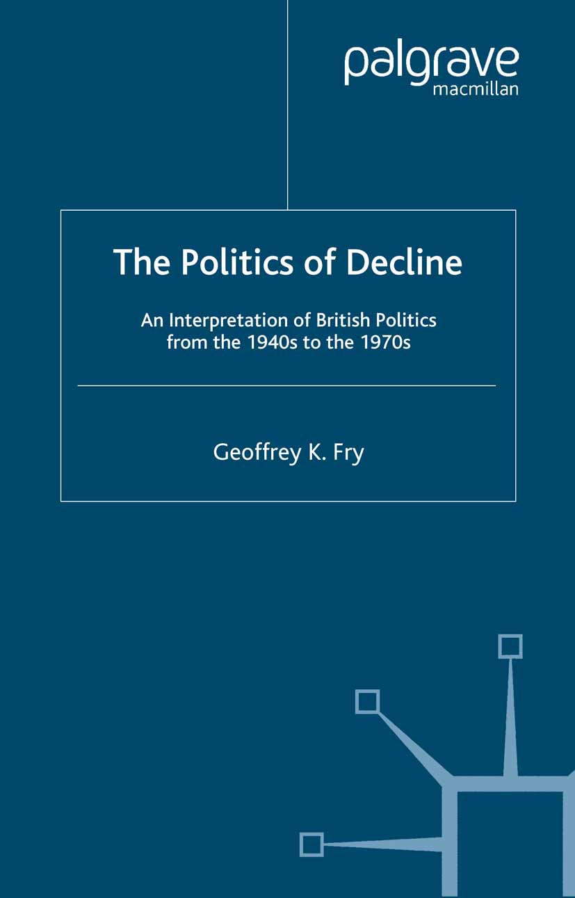 Fry, Geoffrey K. - The Politics of Decline, ebook