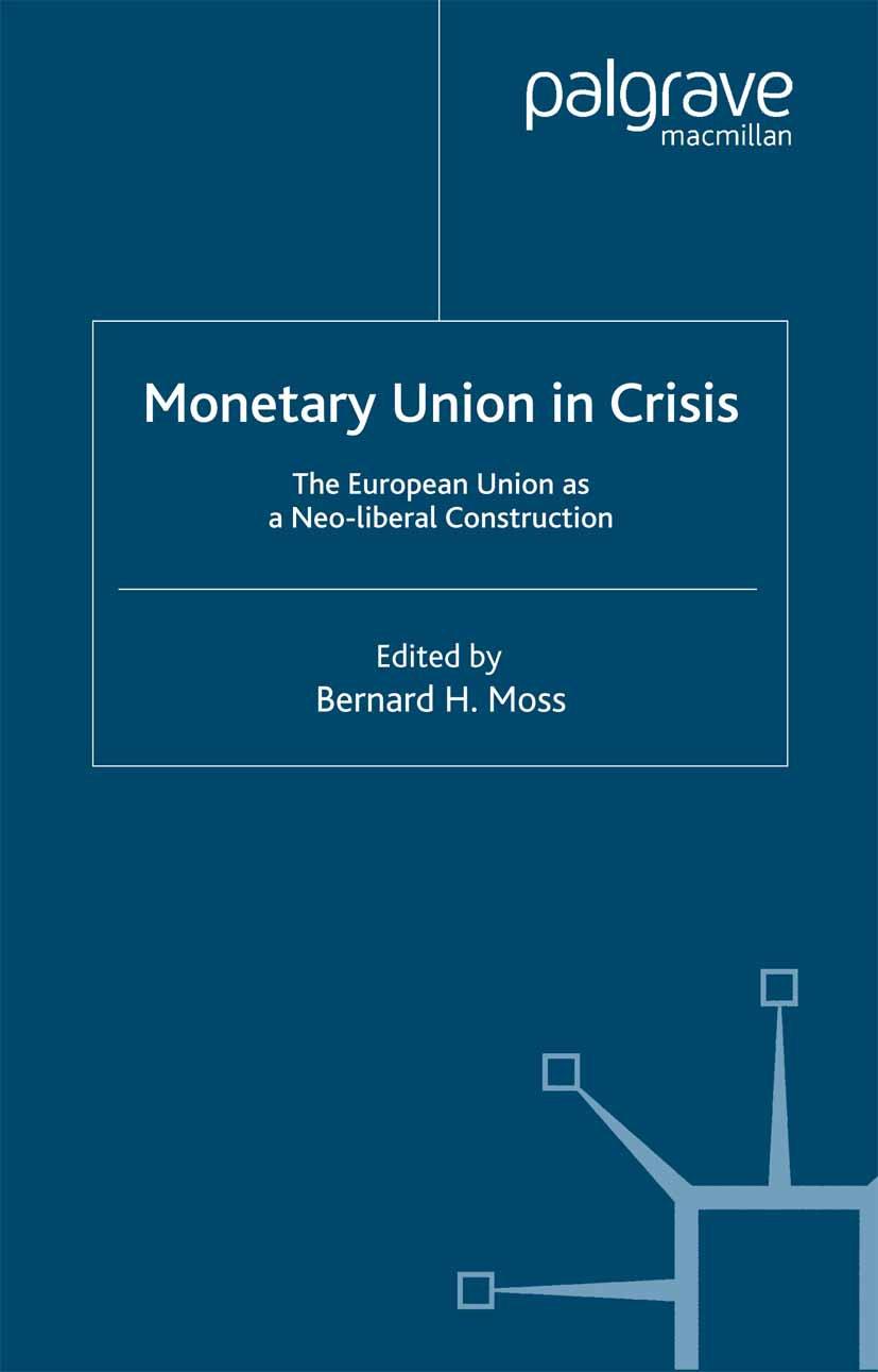 Moss, Bernard H. - Monetary Union in Crisis, ebook