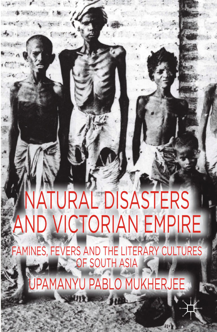Mukherjee, Upamanyu Pablo - Natural Disasters and Victorian Empire, ebook