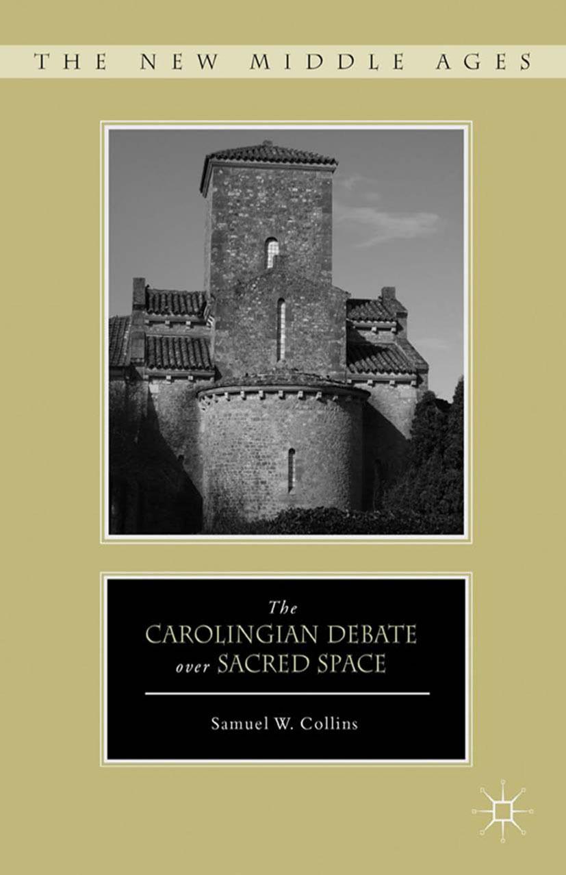 Collins, Samuel W. - The Carolingian Debate over Sacred Space, ebook