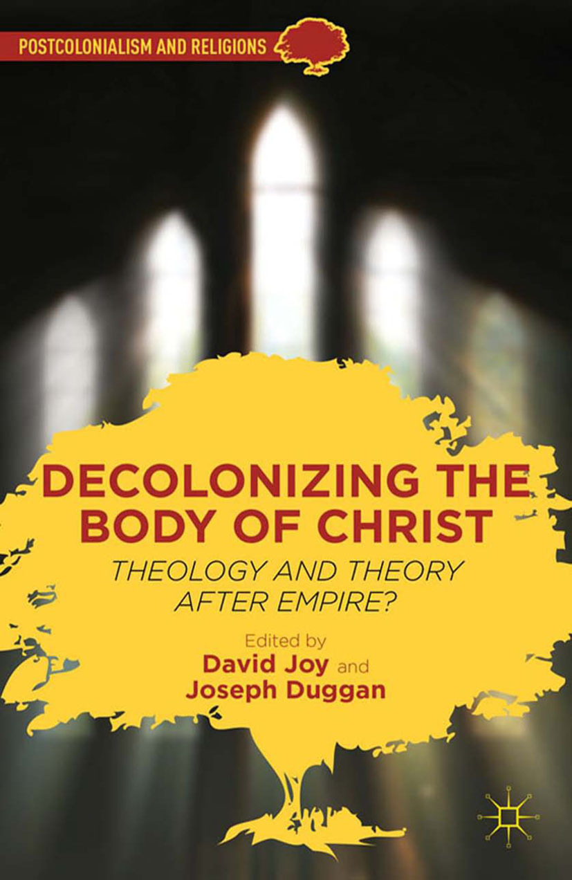 Duggan, Joseph F. - Decolonizing the Body of Christ, ebook