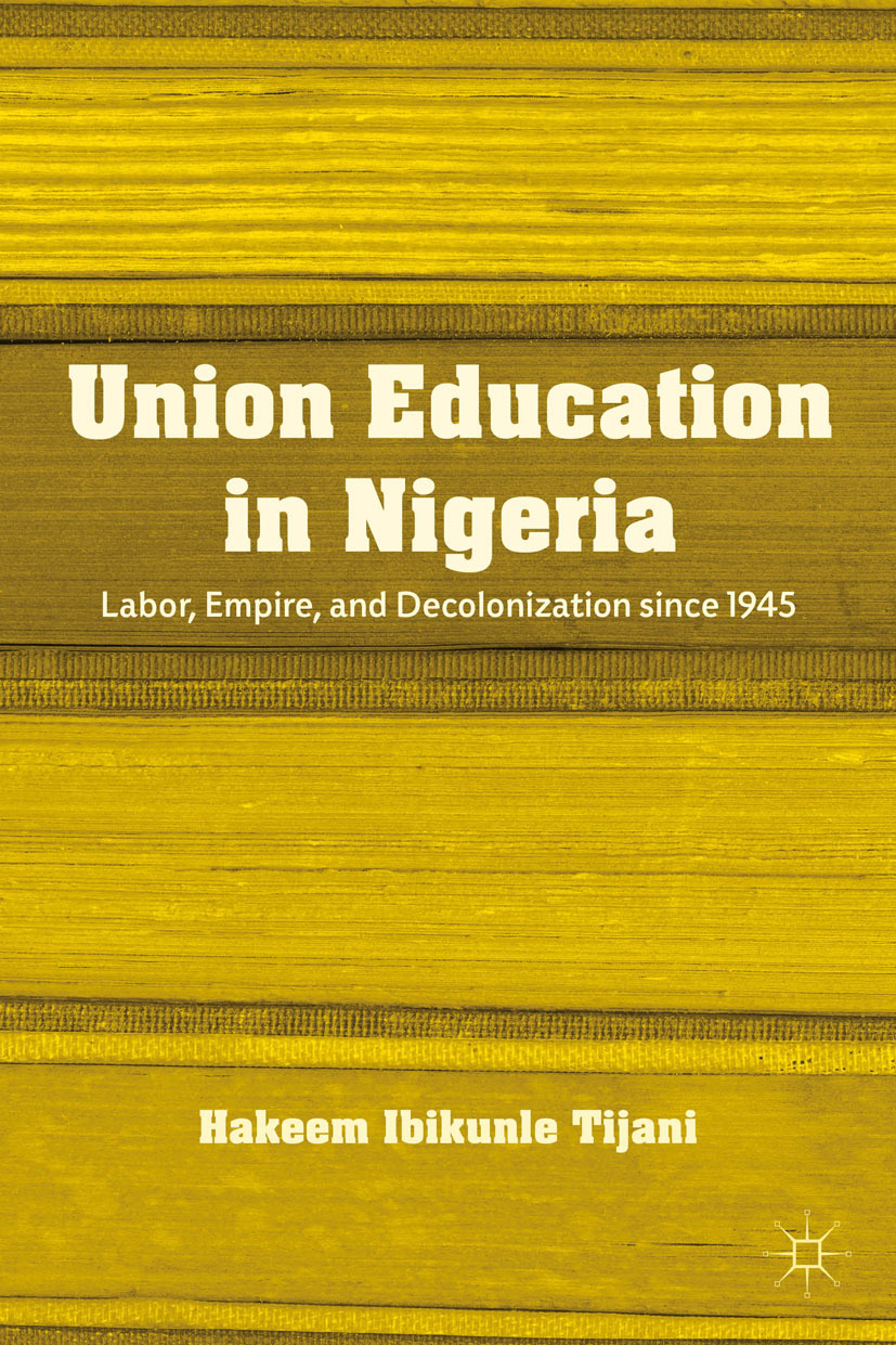 Tijani, Hakeem Ibikunle - Union Education in Nigeria, ebook