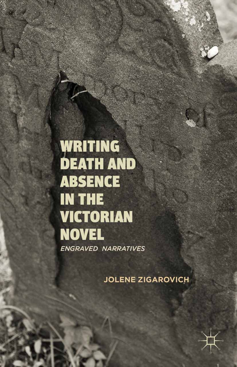 Zigarovich, Jolene - Writing Death and Absence in the Victorian Novel, ebook
