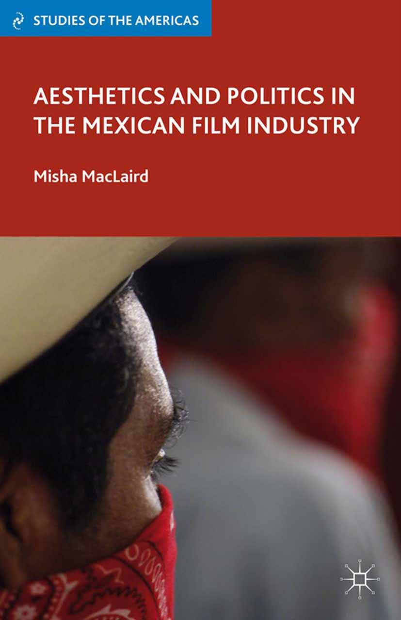 MacLaird, Misha - Aesthetics and Politics in the Mexican Film Industry, ebook