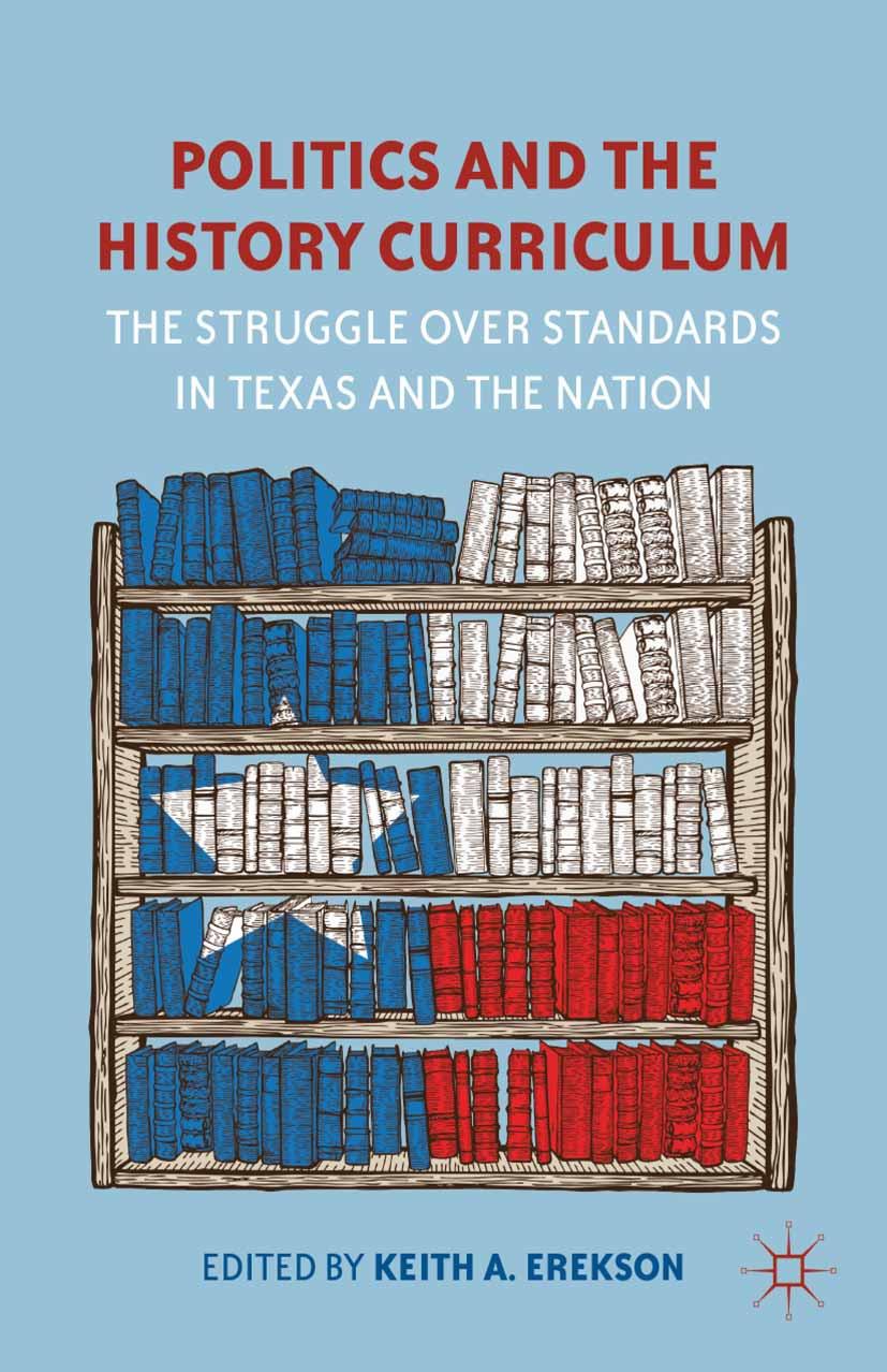 Erekson, Keith A. - Politics and the History Curriculum, ebook