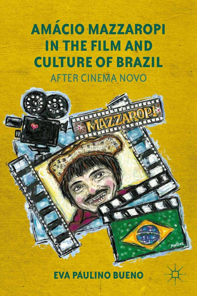 Bueno, Eva Paulino - Amácio Mazzaropi in the Film and Culture of Brazil, ebook