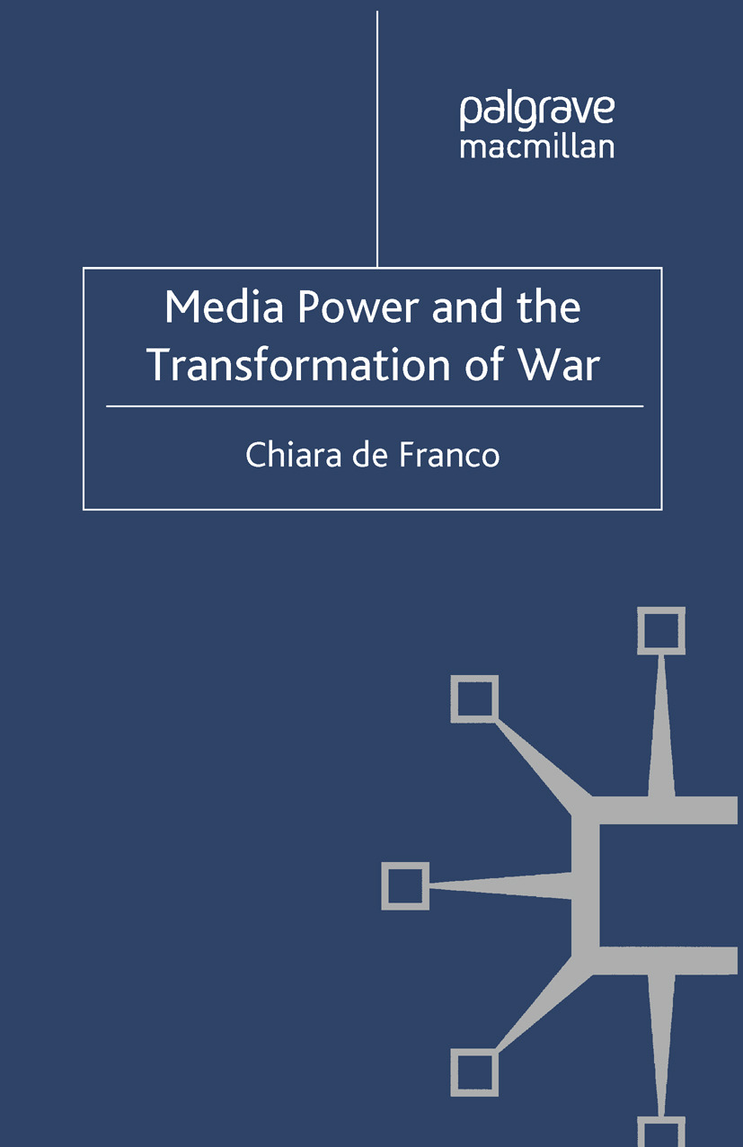 Franco, Chiara - Media Power and the Transformation of War, ebook