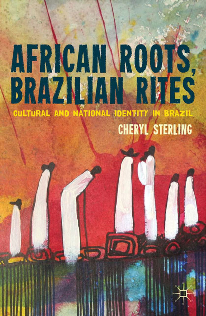 Sterling, Cheryl - African Roots, Brazilian Rites, ebook