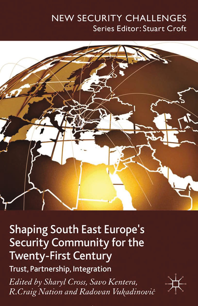 Cross, Sharyl - Shaping South East Europe's Security Community for the Twenty-First Century, ebook