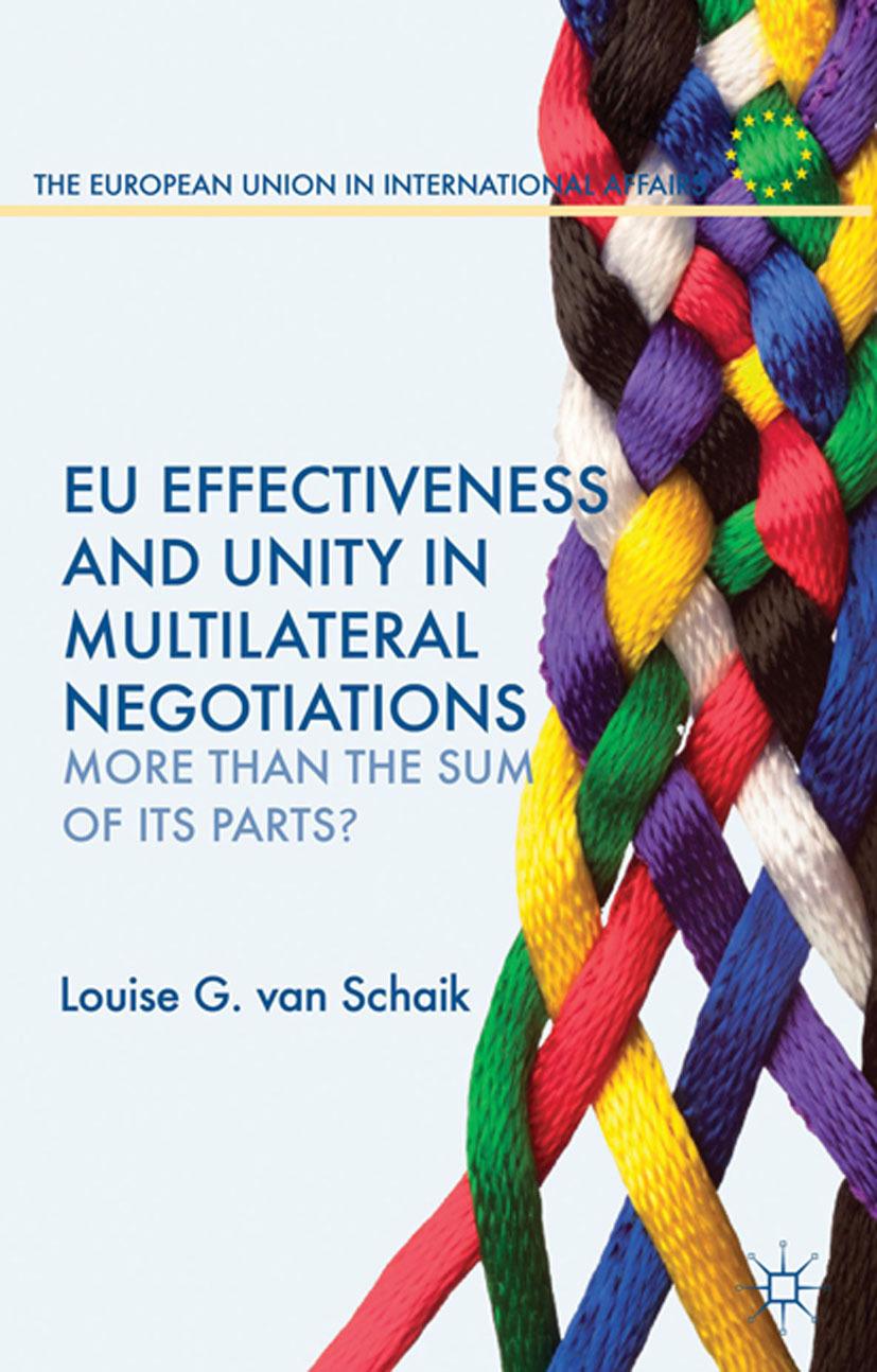 Schaik, Louise - EU Effectiveness and Unity in Multilateral Negotiations, ebook