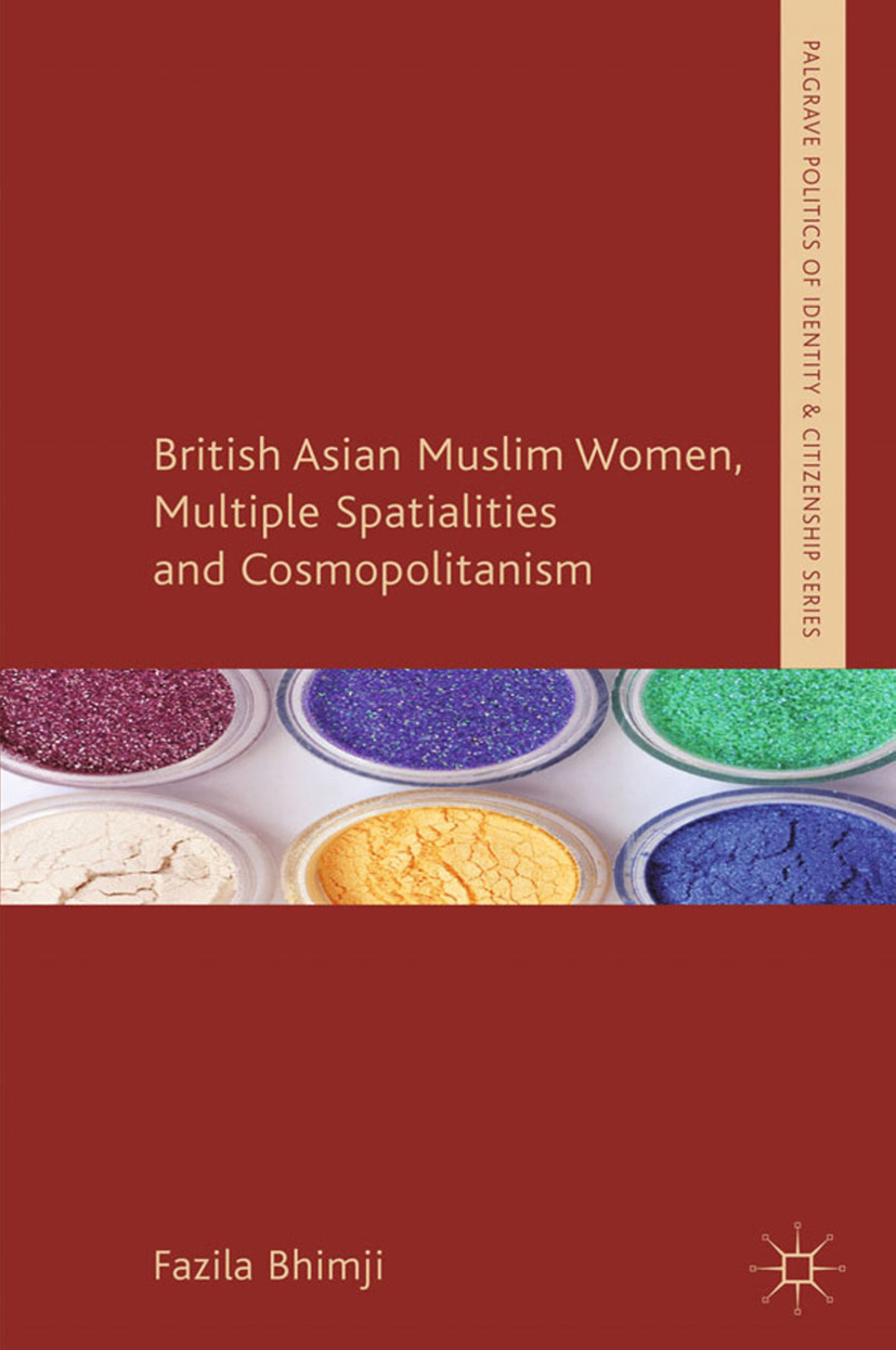 Bhimji, Fazila - British Asian Muslim Women, Multiple Spatialities and Cosmopolitanism, ebook