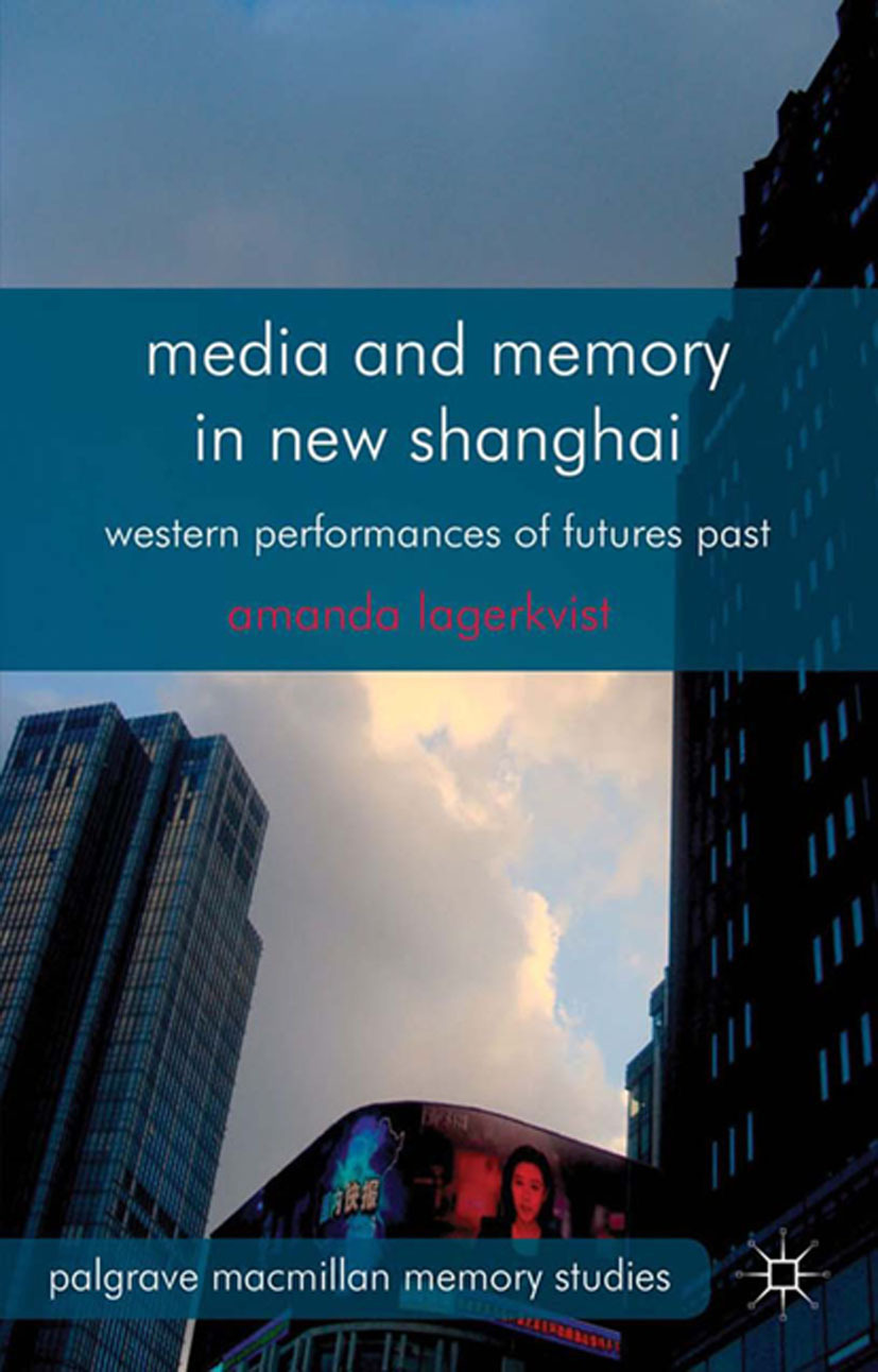 Lagerkvist, Amanda - Media and Memory in New Shanghai, ebook