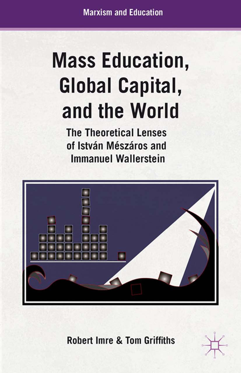 Griffiths, Tom G. - Mass Education, Global Capital, and the World, ebook