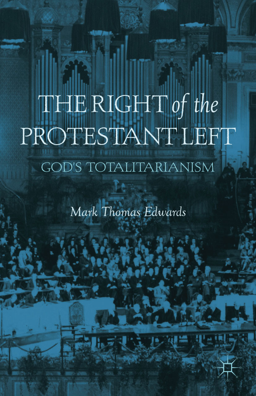 Edwards, Mark Thomas - The Right of the Protestant Left, ebook