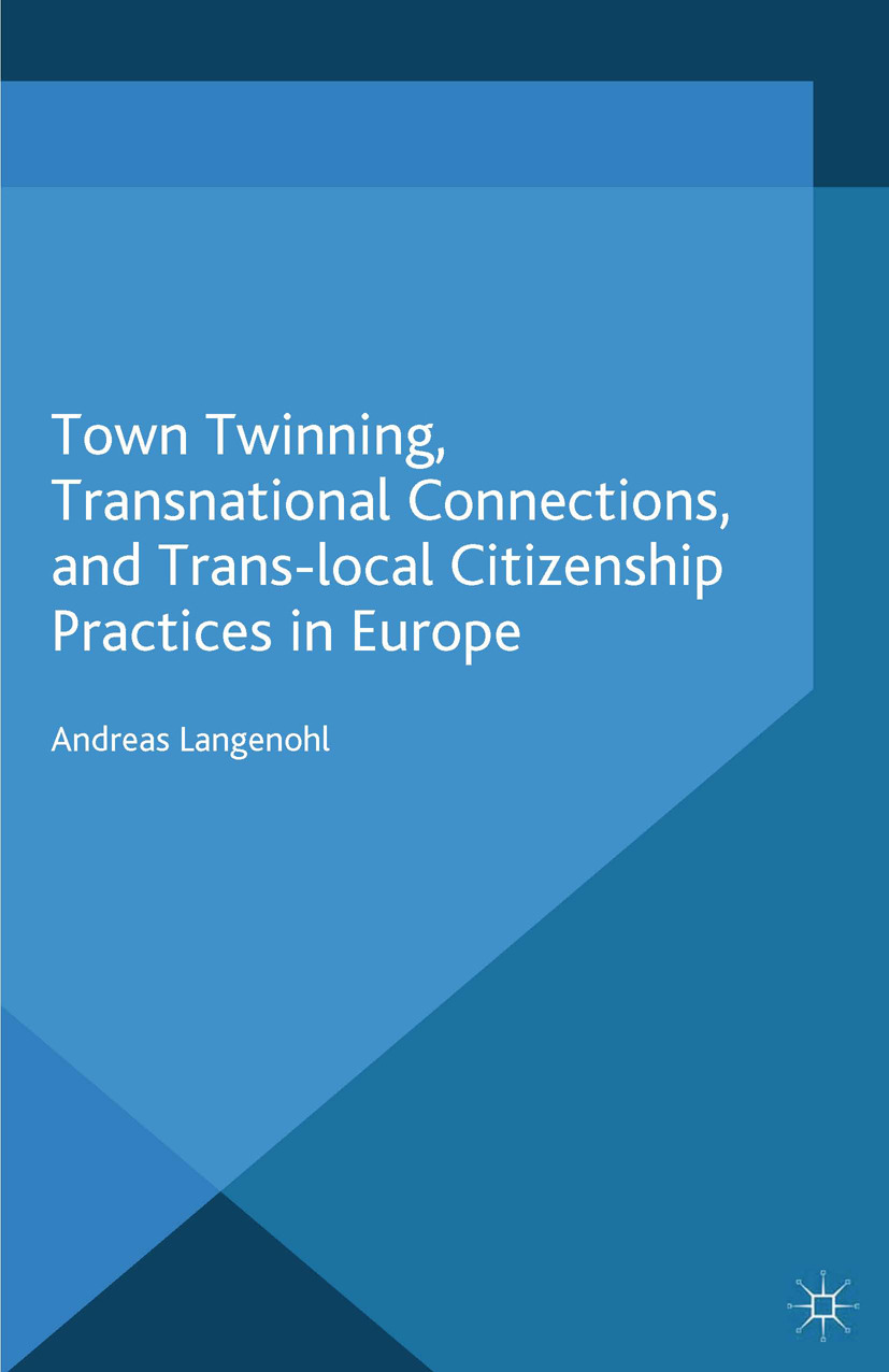 Langenohl, Andreas - Town Twinning, Transnational Connections, and Trans-local Citizenship Practices in Europe, e-kirja
