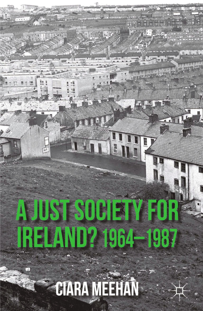 Meehan, Ciara - A Just Society for Ireland? 1964–1987, e-bok