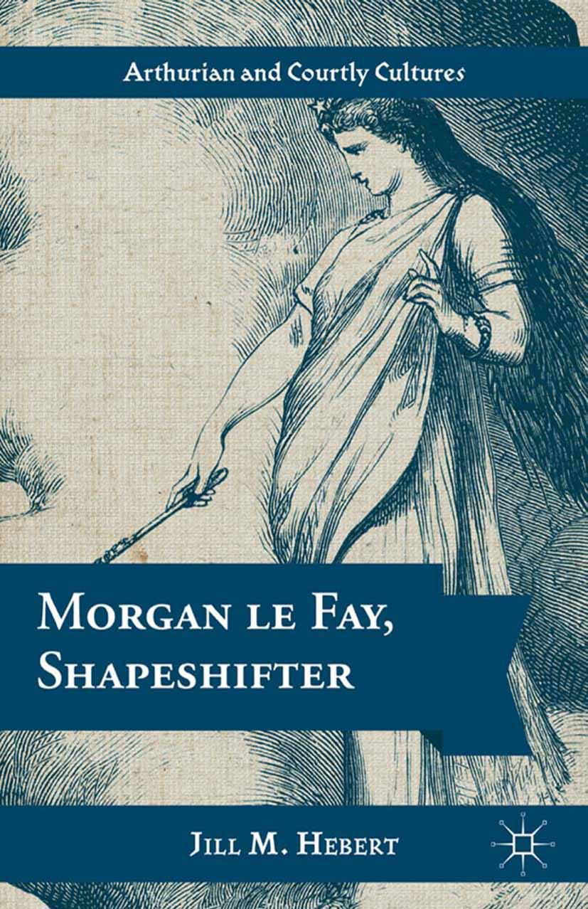 Hebert, Jill M. - Morgan Le Fay, Shapeshifter, ebook