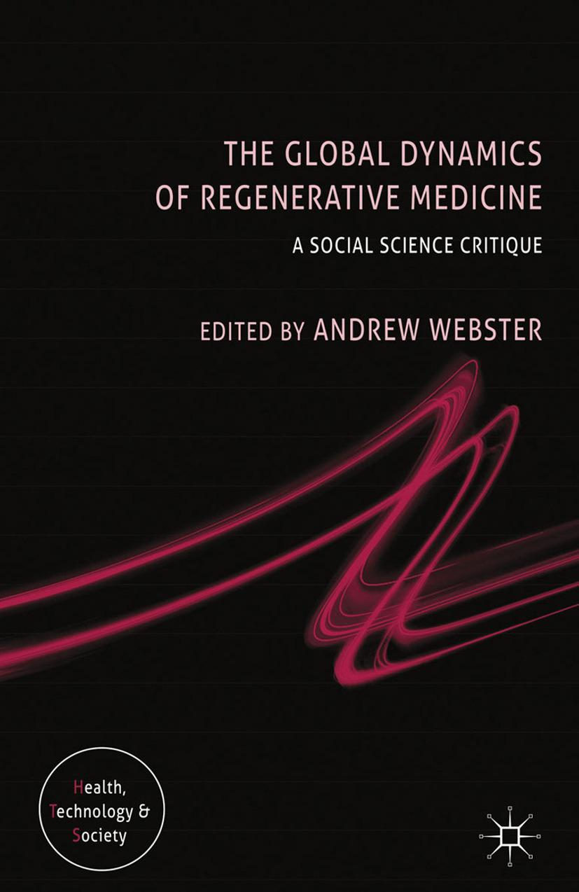 Webster, Andrew - The Global Dynamics of Regenerative Medicine, ebook