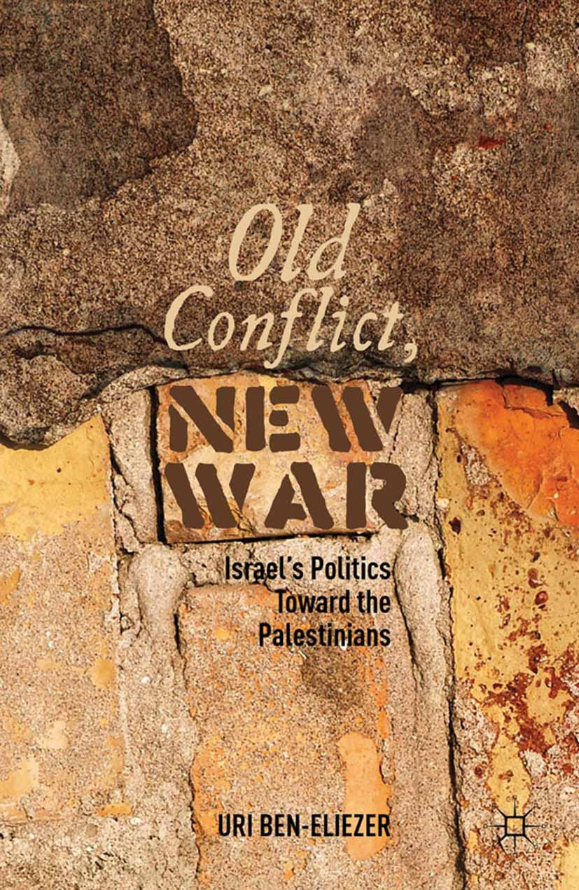 Ben-Eliezer, Uri - Old Conflict, New War, ebook